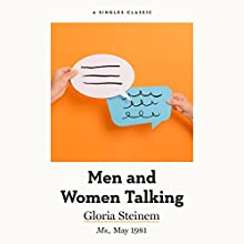 Men and Women Talking Audiobook by Gloria Steinem Narrated by Marianne Fraulo