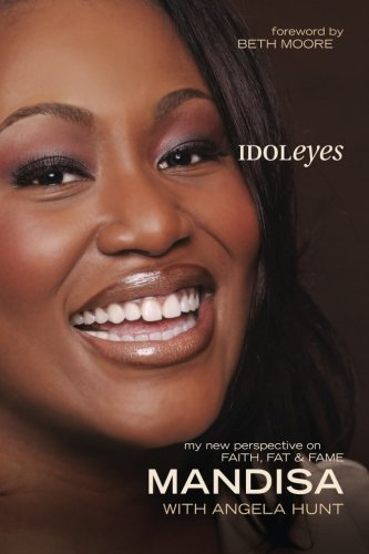 Download Idoleyes: My New Perspective on Faith, Fat & Fame pdf epub
