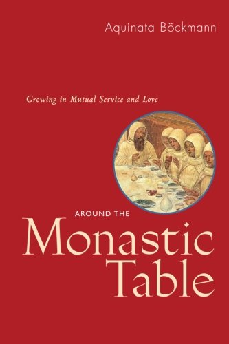 Around The Monastic Table: Growing in Mutual Service and Love