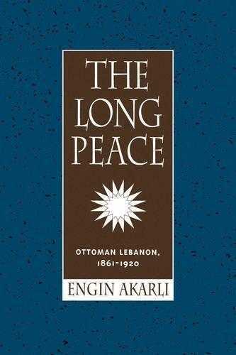 The Long Peace: Ottoman Lebanon, 1861-1920