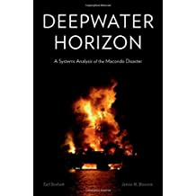 Deepwater Horizon: A Systems Analysis of the Macondo Disaster