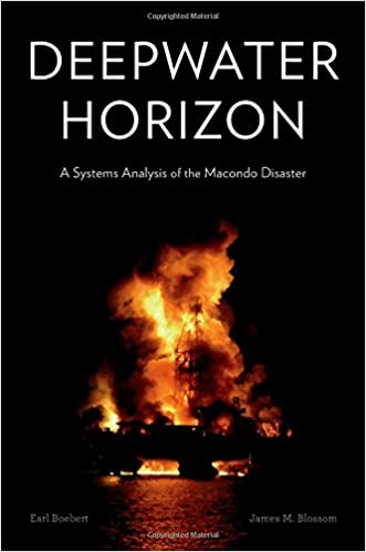 Deepwater Horizon A Systems Analysis Of The Macondo Disaster Earl