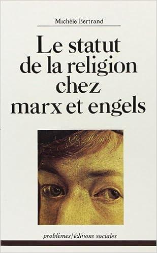 Lire un Le statut de la religion chez Marx et Engels epub pdf