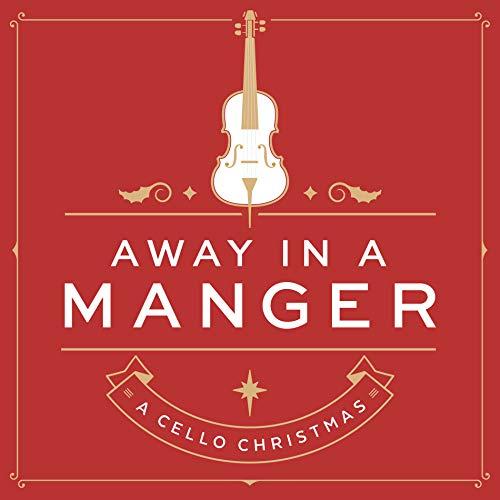 Away In A Manger: A Cello Christmas ()