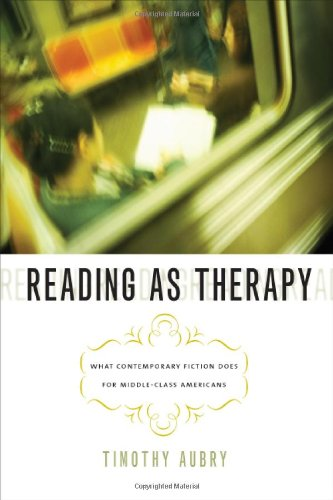 Download Reading as Therapy: What Contemporary Fiction Does for Middle-Class Americans pdf
