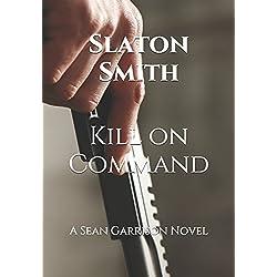 Kill on Command (Sean Garrison Novel)