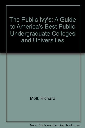 The Public Ivy's: A Guide to America's Best Public Undergraduate Colleges and Universities by Richard Moll (1986-09-30)