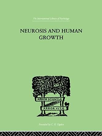 Neurosis and Human Growth: The struggle toward self