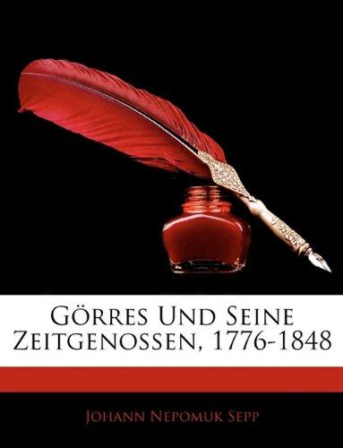 Download Görres Und Seine Zeitgenossen, 1776-1848 (German Edition) pdf epub