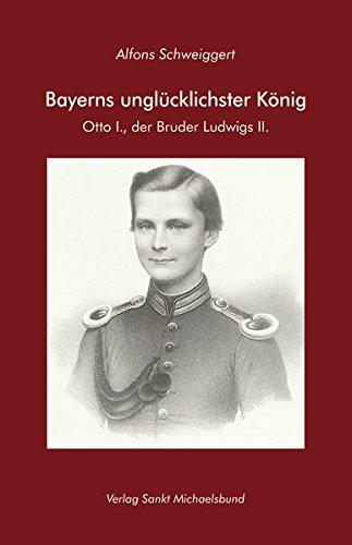 bayerns-unglcklichster-knig-otto-i-der-bruder-ludwigs-ii