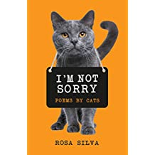 I'm Not Sorry: Poems by Cats