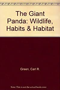 The Giant Panda (Wildlife, Habits & Habitat)