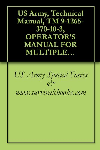 US Army, Technical Manual, TM 9-1265-370-10-3, OPERATOR'S for sale  Delivered anywhere in USA