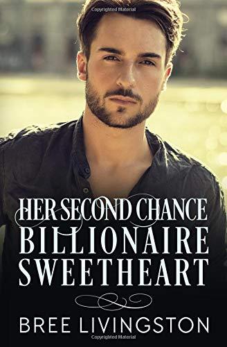 Download Her Second  Chance Billionaire Sweetheart: A Clean Billionaire Romance Book Two pdf epub