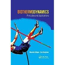 Biothermodynamics: Principles and Applications
