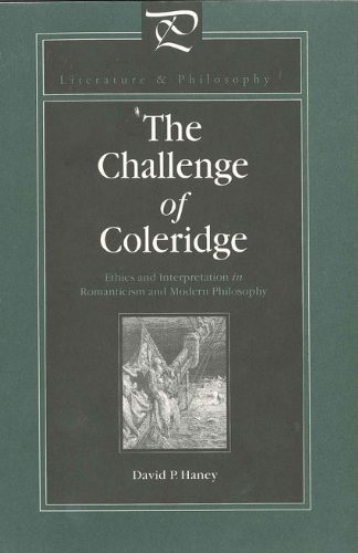 Download The Challenge of Coleridge: Ethics and Interpretation in Romanticism and Modern Philosophy (Literature and Philosophy) pdf epub