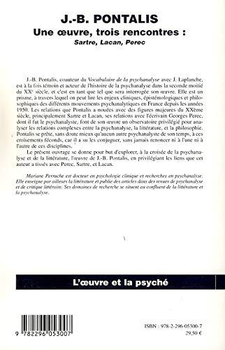 J.b. pontalis - Une oeuvre, trois rencontres : sartre, lacan, perec - Librairie Eyrolles