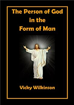 The Person of God in the Form of Man by [Wilkinson, Vicky]
