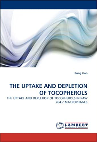 THE UPTAKE AND DEPLETION OF TOCOPHEROLS: THE UPTAKE AND DEPLETION OF TOCOPHEROLS IN RAW 264.7 MACROPHAGES