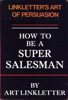 How to be a Super Salesman: Linkletter's Art of Persuasion