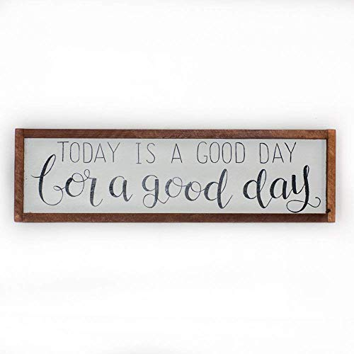 Today is a good day for a good day Rustic wood signs Framed sign – 24 x 8 OR 3 x 1 – Farmhouse Style Wall Decor – Motivational Wood Signs