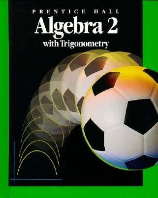 Algebra 2 with Trigonometry, Teachers Edition (Prentice Hall Mathematics) (Prentice Hall Trigonometry)