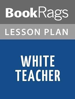 White Teacher Summary & Study Guide