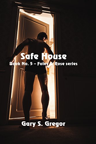 Safe House (Foley & Rose Series Book 5) by [Gregor, Gary S.]