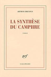 La synthèse du camphre par Arthur Dreyfus