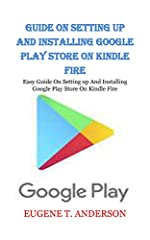 GUIDE ON SETTING UP AND INSTALLING GOOGLE PLAY STORE ON KINDLE FIREEasy Guide On Setting up And Installing Google Play Store On Kindle FireTo be factual the Amazon's fire table is actually dedicated to the Amazon Appstore and runs from...