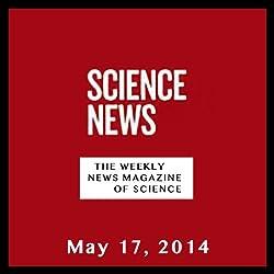 Science News, May 17, 2014