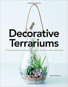 Decorative Terrariums 47 Beautiful Ideas Created With Succulents