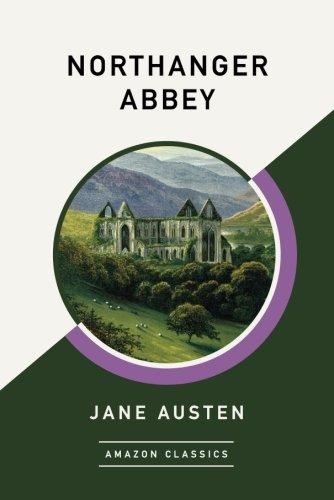 Northanger Abbey (AmazonClassics Edition)