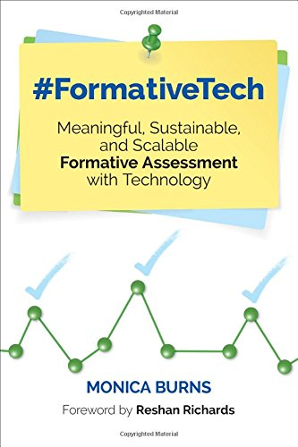 #FormativeTech: Meaningful, Sustainable, and Scalable Formative Assessment With Technology (Corwin Teaching Essentials)