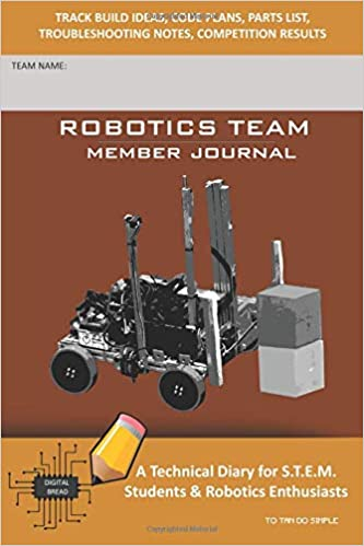 Robotics Team Member Journal A Technical Diary For S T E M