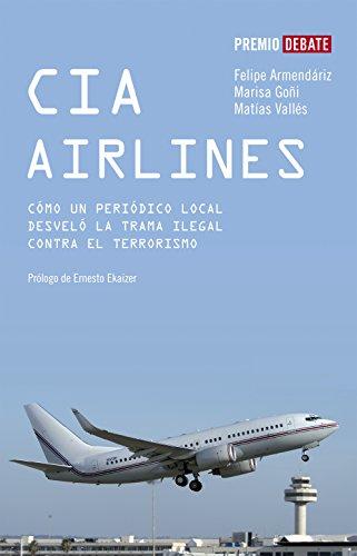 Descargar Libro Cia Airlines: Cómo Un Periódico De Provincias Desveló La Trama Ilegal Contra El Terrorismo Matías Vallés