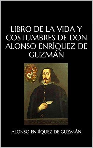Descargar Libro Libro De La Vida Y Costumbres De Don Alonso EnrÍquez De GuzmÁn Alonso EnrÍquez De GuzmÁn