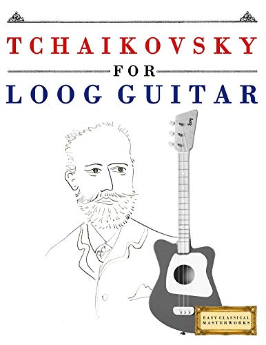 Tchaikovsky for Loog Guitar: 10 Easy Themes for Loog Guitar Beginner Book