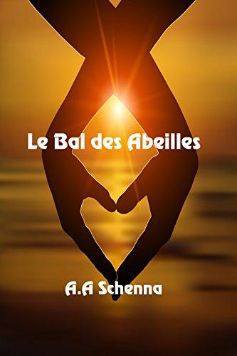 Le Bal des Abeilles by [Schenna, A. A.]
