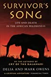 Survivor's Song: Life and Death in an African Wilderness by Delia Owens (1994-06-27)