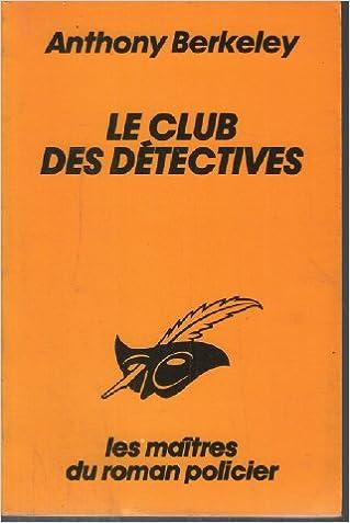 Le club des détectives - Berkeley anthony