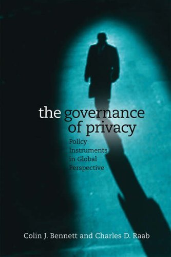 The Governance of Privacy: Policy Instruments in Global Perspective by Colin Bennett (16-Jun-2006) Paperback