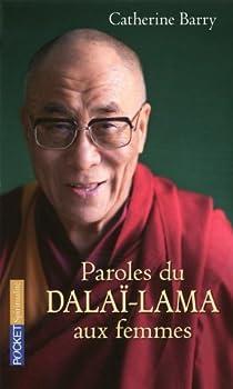 Paroles Du Dalaï Lama Aux Femmes Catherine Barry Babelio