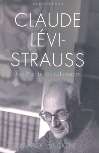 Claude Levi-Strauss: The Poet in the Laboratory