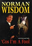 img - for Cos I'm a Fool: Norman Wisdom Story by Norman Wisdom (1996-09-06) book / textbook / text book