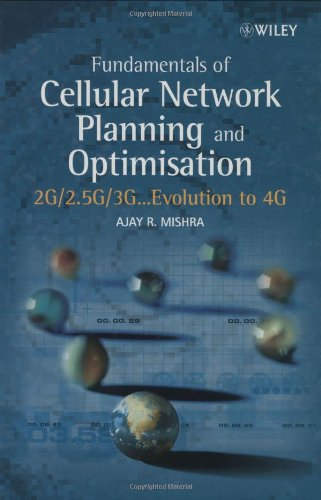 Fundamentals of Cellular Network Planning and Optimisation: 2G/2.5G/3G. Evolution to 4G