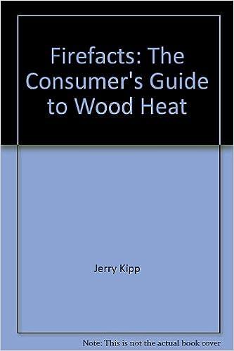 Livres au format PDF à téléchargement gratuit Firefacts: The Consumer's Guide to Wood Heat PDF 0914378619