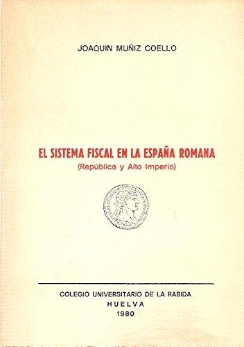 El sistema fiscal en la España romana: Amazon.es: Joaquín Muñiz Coello: Libros