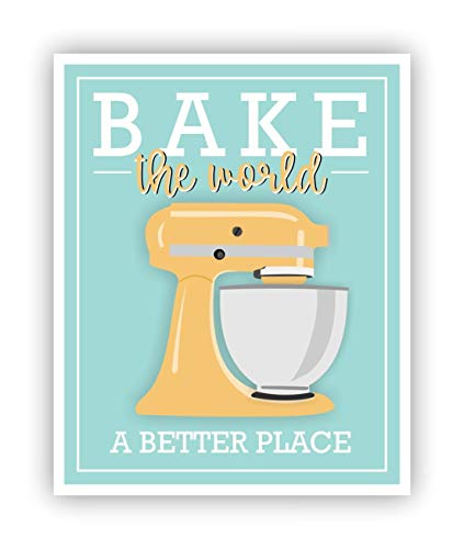 Bake the World a Better Place Pun Poster 11 x 14