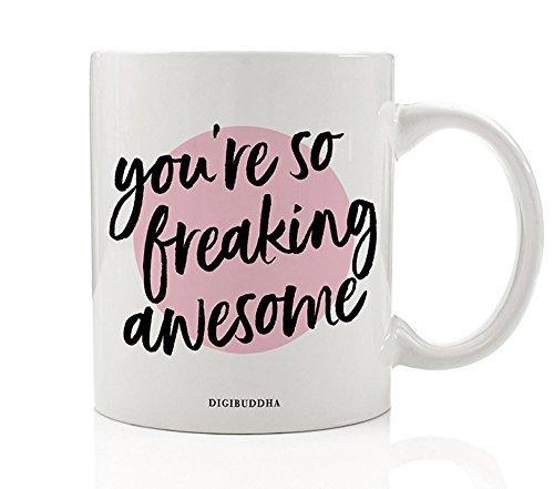 Youre So Freaking Awesome Mug Christmas Birthday Gift Idea For Her Mom I